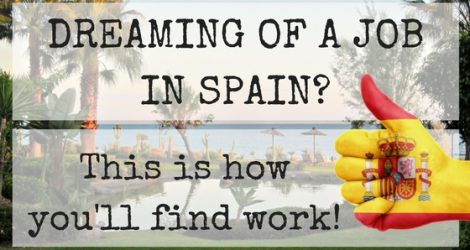 Dreaming Of A Job In Spain? Job Searching Tips For Europeans! | Live Now – Dream Later Travel Blog