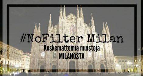 Koskemattomia Muistoja Milanosta | Live Now – Dream Later -matkablogi