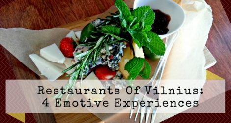 Four Emotive Experiences In The Restaurants Of Vilnius