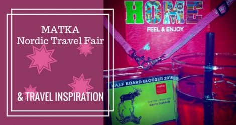 (One Week And) Four Days Full Of Pure Travel Inspiration – Matka Nordic Travel Fair And Changes On The Blog | Live Now – Dream Later Travel Blog
