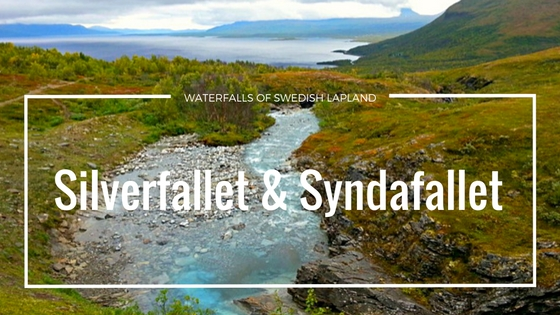 The Jewels Of River Rakasjåkka: Waterfalls Of Swedish Lapland | Live Now – Dream Later Travel Blog