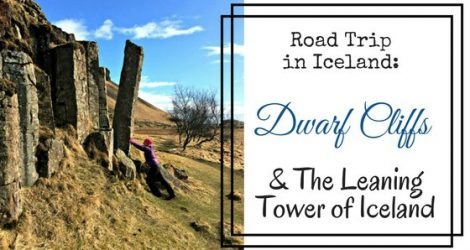 Road Trip In Iceland: Dwarf Cliffs And The Leaning Tower Of Iceland