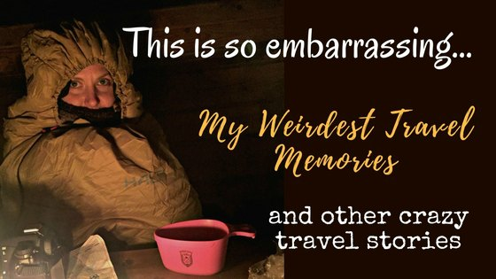 Weirdest Travel Memories