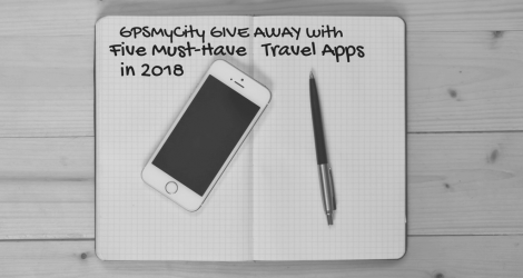 GPSMyCity GIVEAWAY | 5 Must-Have Travel Apps For Your Smartphone In 2018
